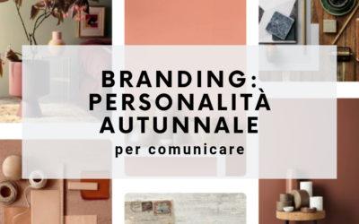 Branding: la personalità autunnale