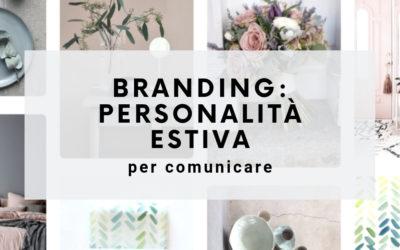 Branding: la personalità estiva